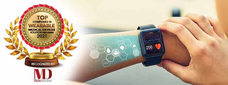 Top 10 Wearable Medical Devices Solution Companies - 2021