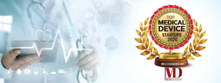 Top 10 Medical Device Startups - 2020