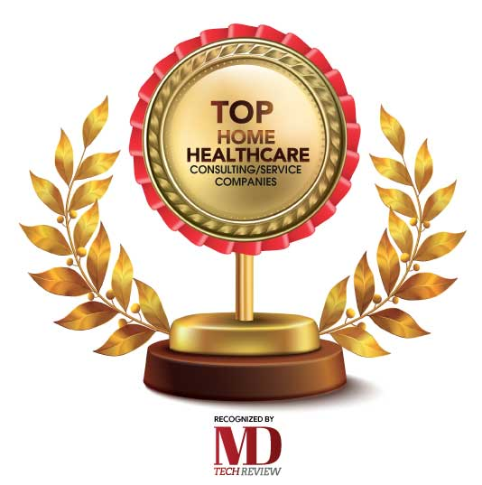 Top 10 Home Healthcare Consulting/Service Companies - 2020